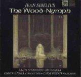 Sibelius: The Wood-Nymph (World Premiere recording)