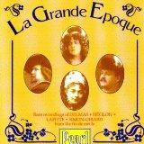 La Grande Epoque: Rare Recordings of French Singers at the Fin de Siecle