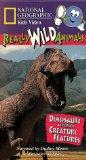 National Geographic's Really Wild Animals: Dinosaurs and Other Creature Features [VHS]
