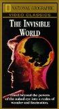 The Invisible World (National Geographic Video Classics) [VHS]