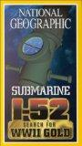 National Geographic - Submarine I-52: Search for WWII Gold [VHS]