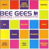Gotta Get a Message: Tribute to the Bee Gees