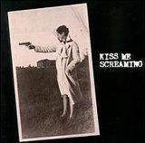 Kiss Me Screaming
