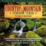 Country Mountain Tributes: The Songs of James Taylor [Country Mountain Music Series ]
