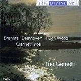 Brahms, Beethoven, Hugh Wood: Clarinet Trios
