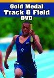 Gold Medal Track & Field DVD: Sprints, Hurdles, and Relays, Middle and Long Distances, Jumps...