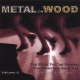 Tap Music for Tap Dancers, Vol. 6: Metal on Wood