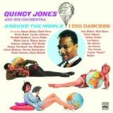 Quincy Jones and His Orchestra (Around The World + I Dig Dancers)