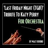 Last Friday Night - Tgif (Orchestra Tribute to Katy Perry) - Single