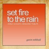 Set Fire To The Rain (ADELE Acoustic Sessions Tribute)