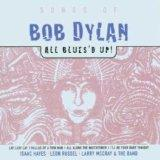 Songs of Bob Dylan/All Blues'd Up