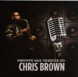 Smooth Sax Tribute to Chris Brown