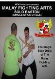 Malay Fighting Arts-Solo Baston (Single Stick Drills)
