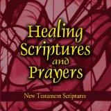 Healing Scriptures and Prayers Vol. 2: New Testament