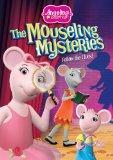 Angelina Ballerina: The Mousling Mysteries