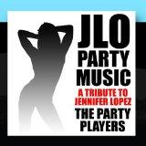 Jlo Party Music - A Tribute to Jennifer Lopez