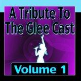 A Tribute To The Glee Cast Vol. 1