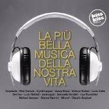 Radio Kiss Kiss La Piu' Bella Musica Della Nostra