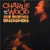 Wood, Charlie & New Memphis Underground
