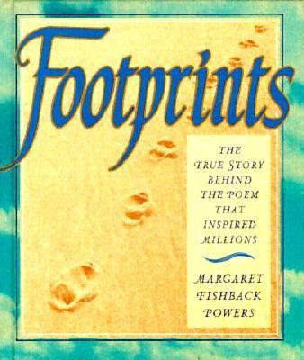 Footprints: The True Story Behind the Poem That Inspired Millions - Margaret Fishback Powers - Hardcover