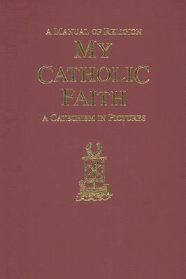 My Catholic Faith