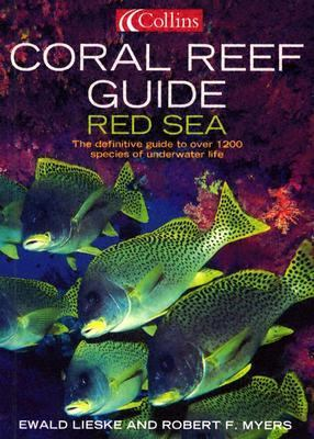 Coral Reef Guide Red Sea The Definitive Diver's Guide To Over 1,100 Species Of Underwater Life