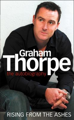Graham Thorpe Rising from the Ashes
