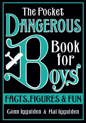 Pocket Dangerous Book for Boys: Facts, Figures and Fun