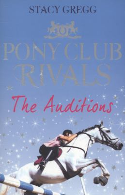The Auditions (Pony Club Rivals)