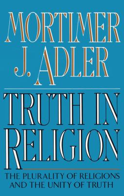 Truth in Religion The Plurality of Religions and the Unity of Truth  An Essay in the Philosophy of Religion