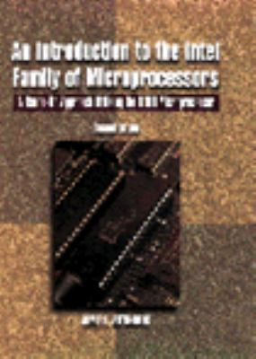 Introduction to the Intel Family of Microprocessors A Hands-On Approach Utilizing the 8088 Microprocessor