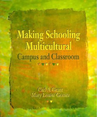 Making Schooling Multicultural Campus and Classroom