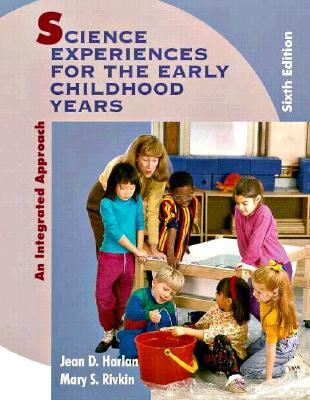 Science Experiences for the Early Childhood Years: An Integrated Approach - Jean Durgin Harlan - Paperback - Older Edition