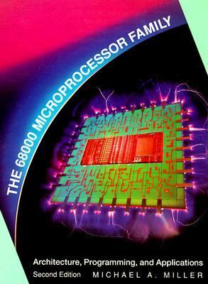 68000 Microprocessor Family Architecture, Programming, and Applications