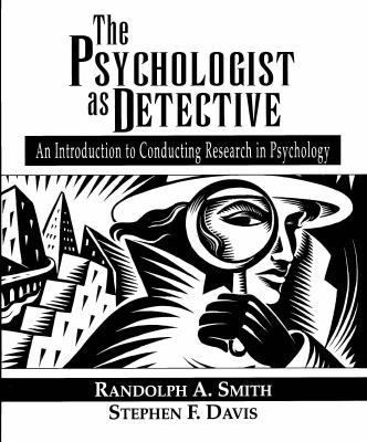 Psychologist As Detective An Introduction to Conducting Research in Psychology