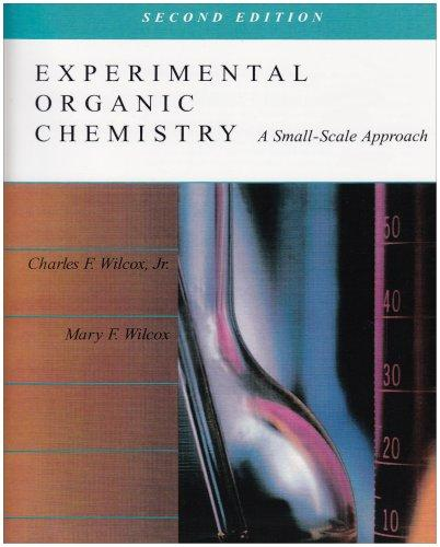 Experimental Organic Chemistry: A Small Scale Approach (2nd Edition)