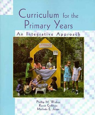 Curriculum for the Primary Years An Integrative Approach