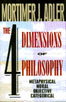 The Four Dimensions of Philosophy: Metaphysical, Moral, Objective, Categorical