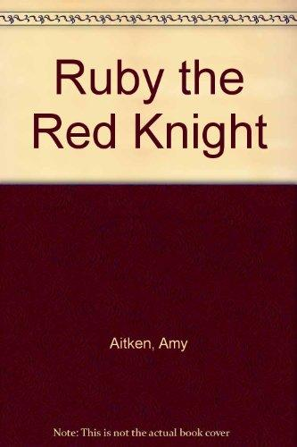 Ruby the Red Knight: Story and Pictures