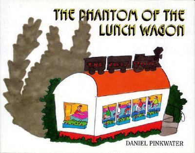 Phantom of the Lunch Wagon - Daniel Manus Pinkwater - Hardcover - 1st ed