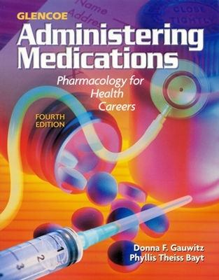 Administering Medications Pharmacology for Health Careers