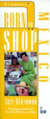 Born to Shop Mexico - Frommer's - Paperback - 3RD