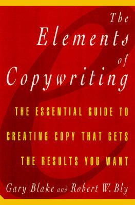 The Elements of Copywriting: The Essential Guide to Creating Copy That Gets the Results You Want - Gary Blake - Hardcover