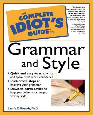 Complete Idiot's Guide to Grammar and Style