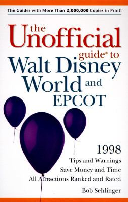 The Unofficial Guide to Walt Disney World and Epcot