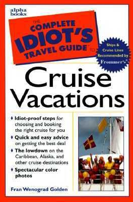 The Complete Idiot's Travel Guide To Cruise Vacations (1999), Vol. 1
