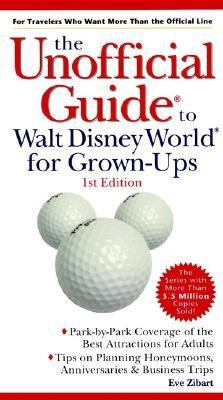 Unofficial Guide to Walt Disney World for Grown-Ups - Eve Zibart - Paperback - 1 ED