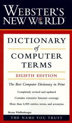 Websters New World Dictionary of Computer Terms