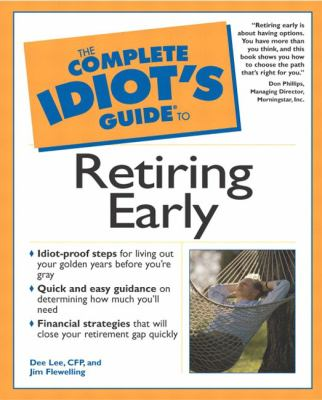 Complete Idiot's Guide to Retiring Early