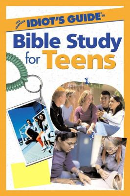 Complete Idiot's Guide to Bible Study for Teens